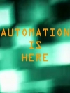 Automation is here